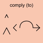comply (to)