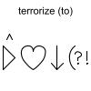 terrorize (to)