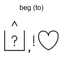 beg (to)